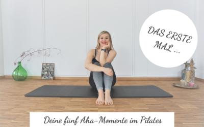 Deine fünf Aha-Momente! Oder: Was spürst du nach einer Pilates-Stunde?