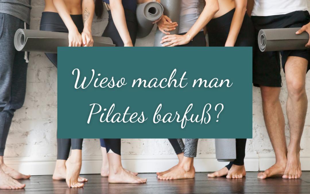 Wieso macht man Pilates eigentlich barfuß?!
